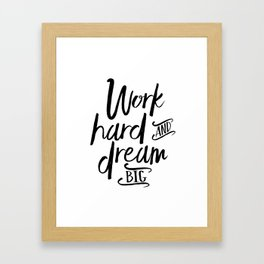 WORK HARD And DREAM Big, Motivational Quote,Inspirational Quote,Success Quote,Office Decor,Work Hard Framed Art Print