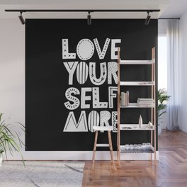 Love Yourself More black and white typography inspirational motivational home wall bedroom decor Wall Mural