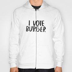 I Vote Burger Hoody