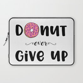 Donut Ever Give Up Laptop Sleeve