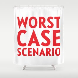 Worst Case Scenario Shower Curtain