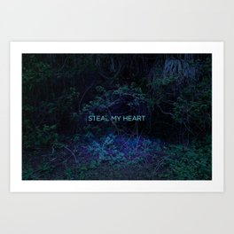 Steal My Heart Art Print
