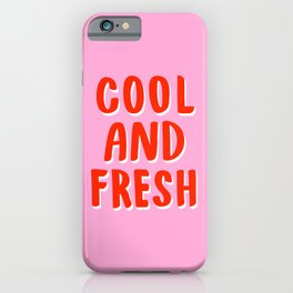 Cool and Fresh iPhone Case