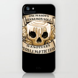 One Person's Cinnamon Roll is Another's Problematic Fave. iPhone Case