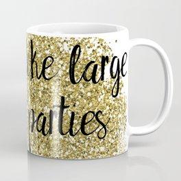 I like large parties - golden jazz Coffee Mug