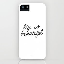 Life is Beautiful black and white contemporary minimalism typography design home wall decor bedroom iPhone Case