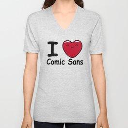 I love comic sans Unisex V-Neck