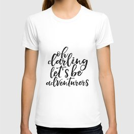 LOVE SING Printable Art Adventure Awaits Oh Darling Let's Be Adventurers Gift For Her Inspirational T-shirt