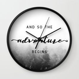 And So The Adventure Begins - New Day Wall Clock