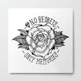 No Regrets, Only Memories Metal Print