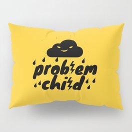 Problem Child Pillow Sham