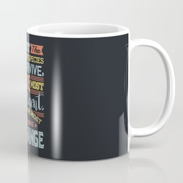 Strongest Species Coffee Mug