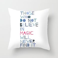 Believe in magic... Throw Pillow
