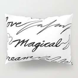 Wish, Hope, Love, Magical, Dream and Believe~ Pillow Sham