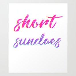 Life is short, eat more sundaes Colorful Art Print