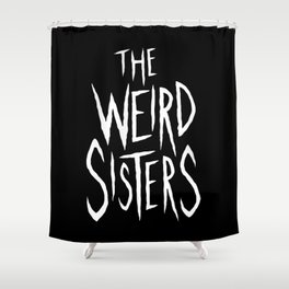 The Weird Sisters - White Shower Curtain
