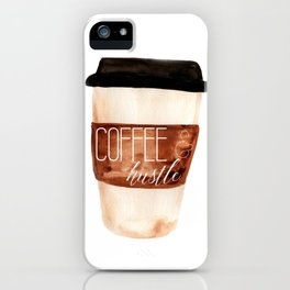 Coffee and Hustle on the Go iPhone Case