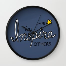You inspire others Wall Clock