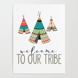 Welcome To Our Tribe Poster