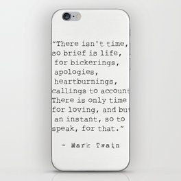 """""""There isn't time..."""" Mark Twain quote iPhone Skin"""