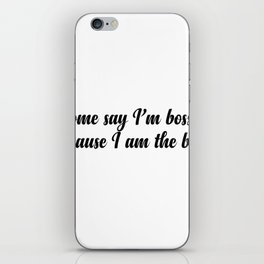 Some say 'm Bossy because I am the boss iPhone Skin