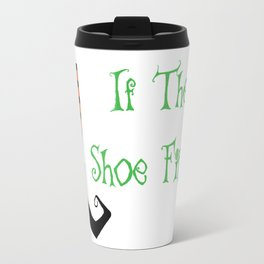 Witch Shoe If The Shoe Fits Travel Mug