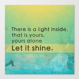 Let it shine - Your light Canvas Print