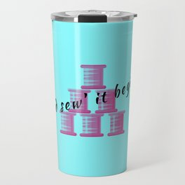And So Sew It Begins Funny Sew Travel Mug