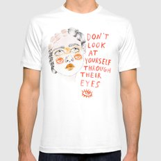 Don't look at yourself through their eyes Mens Fitted Tee X-LARGE White