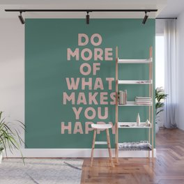 Do More of What Makes You Happy pink peach and green inspirational typography motivation quote Wall Mural