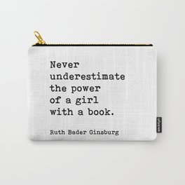 RBG, Never Underestimate The Power Of A Girl With A Book, Carry-All Pouch