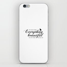 Eccle 3:11 He has made everything beautiful in its time.Christian Bible Verse iPhone Skin
