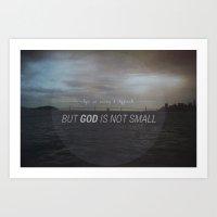 God is not Small Art Print