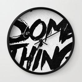 do SOMETHING!!! Wall Clock