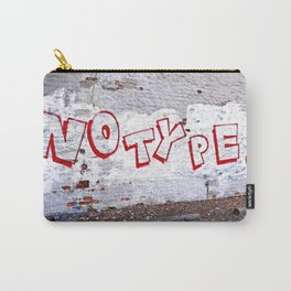 no type! Carry-All Pouch