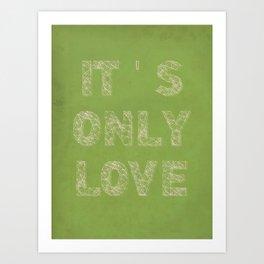 it's only love Art Print