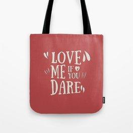 Love me if you dare Tote Bag