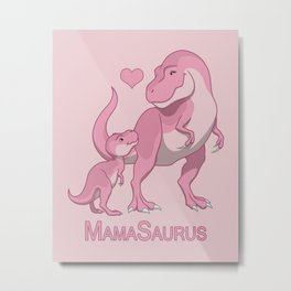 MamaSaurus Mother T-Rex and Baby Girl Dinosaurs Metal Print