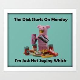 The Diet Starts Monday  Art Print
