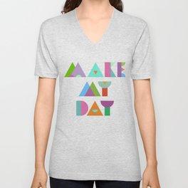 Make My Day. Unisex V-Neck