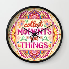 Collect Moments, Not Things - Colorful Hand-Lettering Art by Thaneeya McArdle Wall Clock