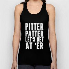 Pitter patter let's get at er Unisex Tank Top