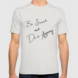 Be Scared and Do It Anyway T-shirt