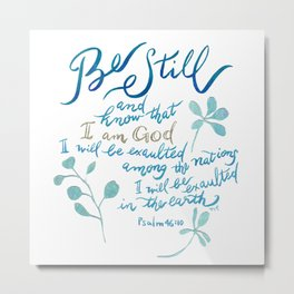 Be Still - Psalm 46:10 Metal Print
