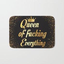 Queen Of Fucking Everything Bath Mat