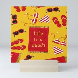 Life is a beach Mini Art Print