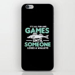It's All Fun & Games Until Someone Loses A Walleye iPhone Skin