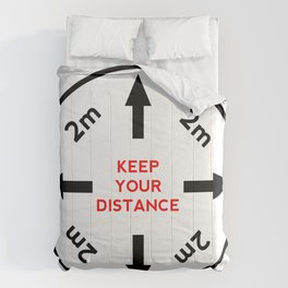 Keep your distance.  Comforters