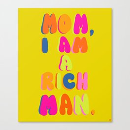 Mom, I Am A Rich Man Canvas Print