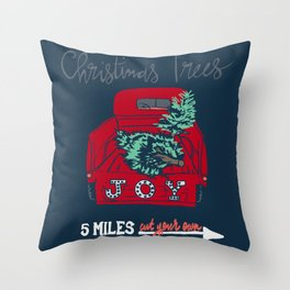 Cut Your Own Christmas Trees Throw Pillow